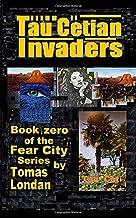 Tau Cetian Invaders: Book Zero (Voyage OBE)