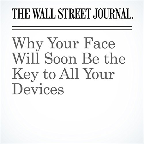 Why Your Face Will Soon Be the Key to All Your Devices audiobook cover art