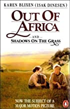 Out of Africa and Shadows on the Grass by Karen Blixen (1985-10-31)