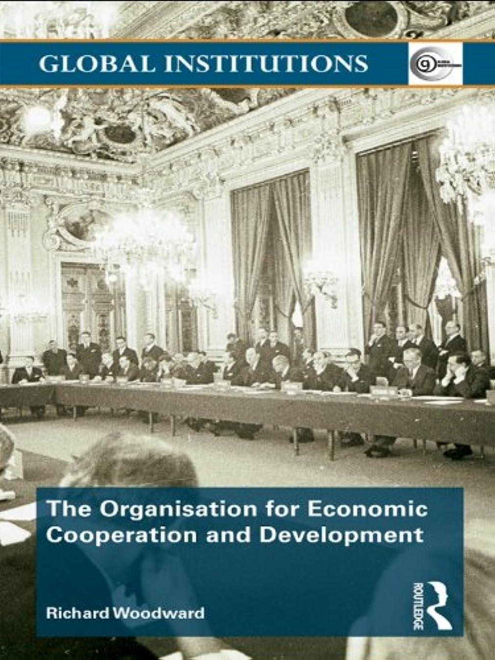 一部夕食を食べる立証するThe Organisation for Economic Co-operation and Development (OECD) (Global Institutions Book 35) (English Edition)