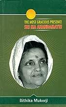 The Most Gracious Presence Sri Ma Anandamayi (Volume II)