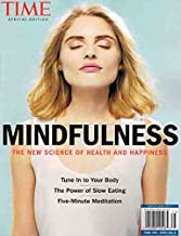 TIME MAGAZINE 2017 SPECIAL EDITION: MINDFULNESS THE NEW SCIENCE OF HEALTH AND HAPPINESS