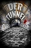 Der Tunnel - Nur einer kommt zurück: Thriller