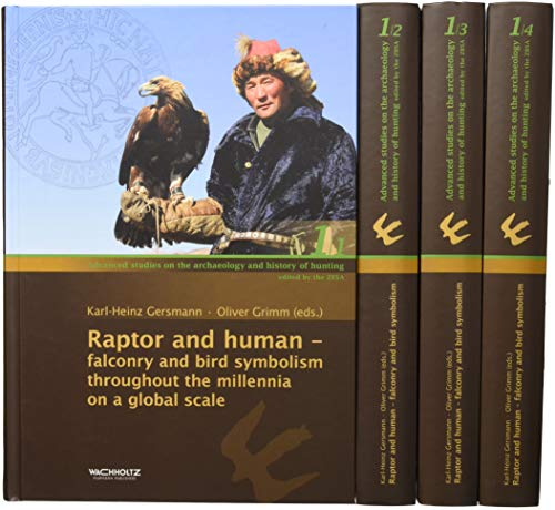 Raptor and human: falconry and bird symbolism throughout the millennia on a global scale (Advanced studies on the archaeology and history of hunting)