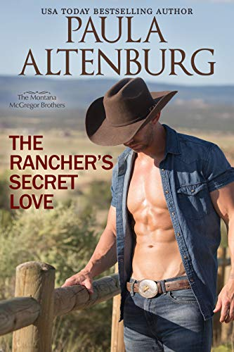 The Rancher's Secret Love (The Montana McGregor Brothers Book 2)