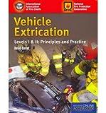 Vehicle Extrication: Levels I & II: Principles and Practice (Hardback) - Common