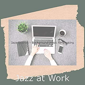 Jazz Quartet - Background Music for Cooking