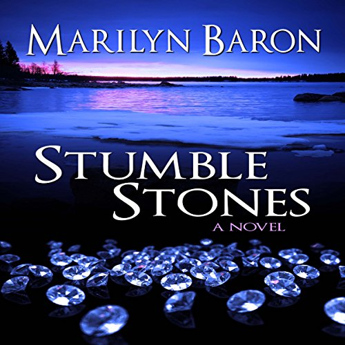 Stumble Stones     A Novel              By:                                                                                                                                 Marilyn Baron                               Narrated by:                                                                                                                                 Stacey Melotte                      Length: 5 hrs and 29 mins     2 ratings     Overall 3.0
