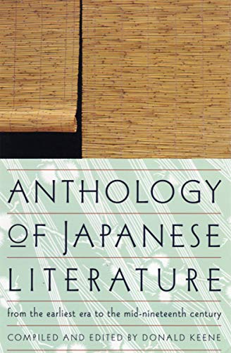 Anthology of Japanese Literature: From the Earliest Era to the Mid-Nineteenth Century (UNESCO Collection of...