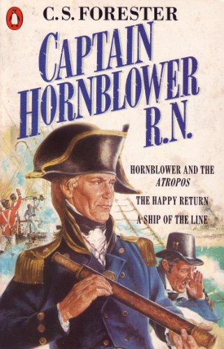 Captain Hornblower R.N.: Hornblower and the \'Atropos\', The Happy Return, A Ship of the Line (A Horatio Hornblower Tale of the Sea) (English Edition)