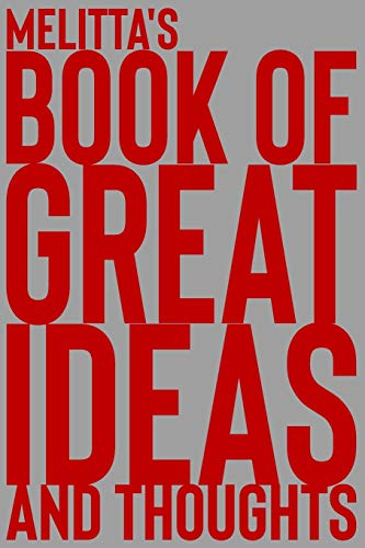 Melitta's Book of Great Ideas and Thoughts: 150 Page Dotted Grid and individually numbered page Notebook with Colour Softcover design. Book format:  6 x 9 in