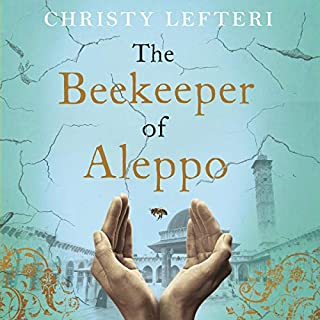 The Beekeeper of Aleppo     A Moving Testament to the Human Spirit              By:                                                                                                                                 Christy Lefteri                               Narrated by:                                                                                                                                 Art Malik                      Length: 8 hrs and 37 mins     78 ratings     Overall 4.8