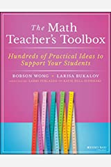 The Math Teacher's Toolbox: Hundreds of Practical Ideas to Support Your Students (The Teacher's Toolbox Series) Kindle Edition