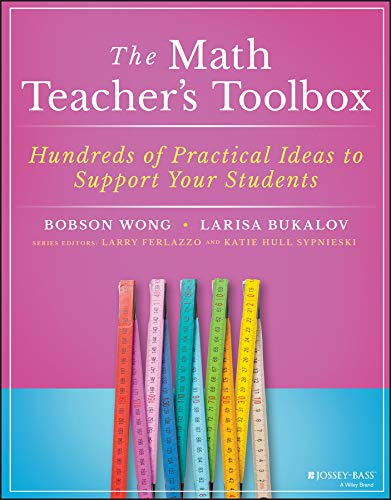 The Math Teacher's Toolbox: Hundreds of Practical Ideas to Support Your Students (The Teacher's Toolbox Series)