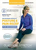 Classical Stretch - Age Reversing Workouts for Beginners: Posture and Pain Relief
