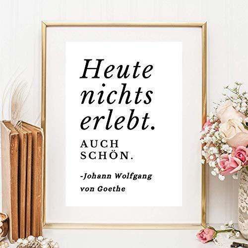 Kunstdruck Din A4 ungerahmt Spruch Zitat - Heute nichts erlebt. Auch schön. - Entspannung Frieden Leben Glück Goethe Poster Bild