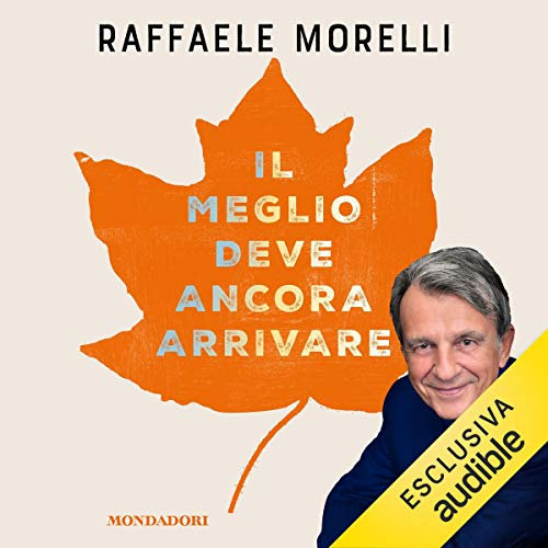 Il meglio deve ancora arrivare                   Di:                                                                                                                                 Raffaele Morelli                               Letto da:                                                                                                                                 William Angiuli                      Durata:  3 ore e 35 min     60 recensioni     Totali 4,4