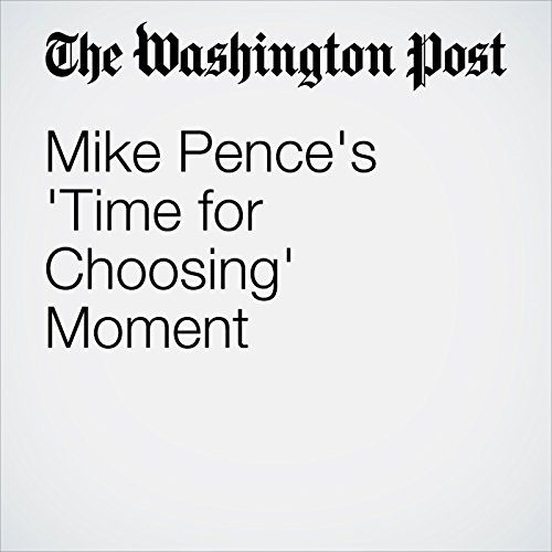 Mike Pence's 'Time for Choosing' Moment audiobook cover art