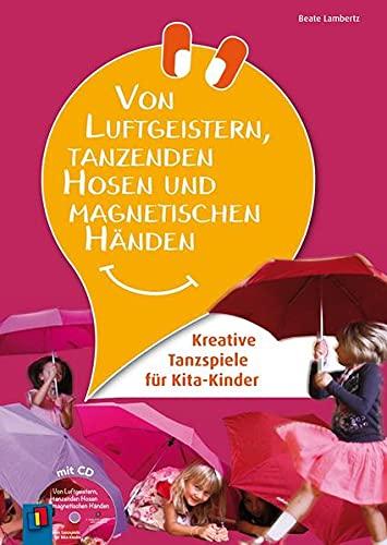 Von Luftgeistern, tanzenden Hosen und magnetischen Händen: Kreative Tanzspiele für Kita-Kinder