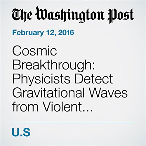 Cosmic Breakthrough: Physicists Detect Gravitational Waves from Violent Black-Hole Merger audiobook cover art