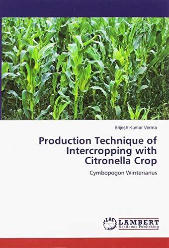 Production Technique of Intercropping with Citronella Crop: Cymbopogon Winterianus