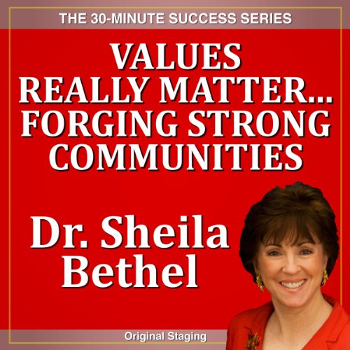 Values Really Matter...Forging Strong Communities Audiobook By Sheila Murray Bethel cover art