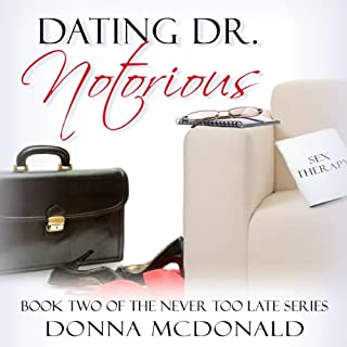 Dating Dr. Notorious                   By:                                                                                                                                 Donna McDonald                               Narrated by:                                                                                                                                 Anne Johnstonbrown                      Length: 8 hrs     3 ratings     Overall 5.0