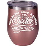 Sister Gifts From Sister, Sister Birthday Wine Glass Best Mother's Day Gift Great Sippy Cup