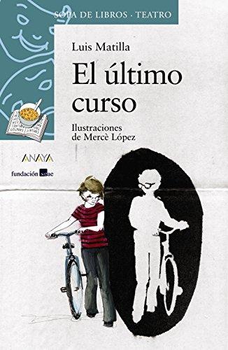 El último curso (LITERATURA INFANTIL - Sopa de Libros (Teatro))