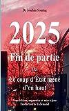 2025 - Fin de partie: Ou Le coup d'Ètat mené d'en haut (French Edition)
