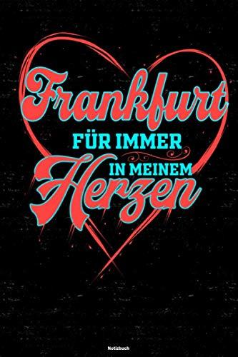 Frankfurt für immer in meinem Herzen Notizbuch: Frankfurt Stadt Journal DIN A5 liniert 120 Seiten Geschenk