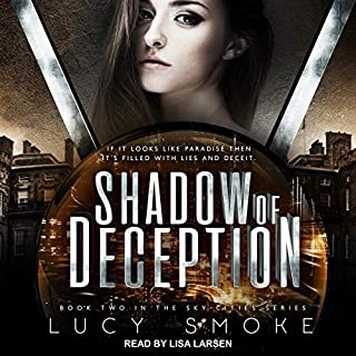 Shadow of Deception     Sky Cities Series, Book 2              Written by:                                                                                                                                 Lucy Smoke                               Narrated by:                                                                                                                                 Lisa Larsen                      Length: 9 hrs and 37 mins     Not rated yet     Overall 0.0