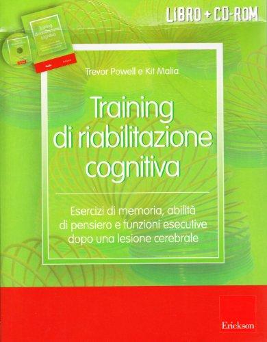 Training di riabilitazione cognitiva. Esercizi di memoria, attenzione, concentrazione e stimolazione cognitiva dopo una lesione cerebrale. Kit. Con CD-ROM