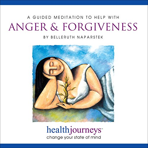 A Guided Meditation to Help with Anger and Forgiveness-Guided Imagery to Release Anger and Resentment, Promote Feelings of Compassion for Self and Others, Embrace the Liberation of Forgiveness