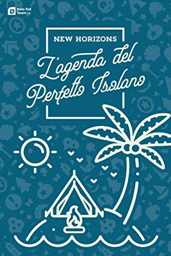 NEW HORIZONS: L'Agenda Del Perfetto Isolano