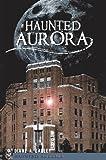 Haunted Aurora (Haunted America)