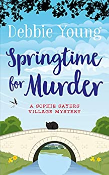 Springtime for Murder (Sophie Sayers Village Mysteries Book 5) by [Debbie Young]