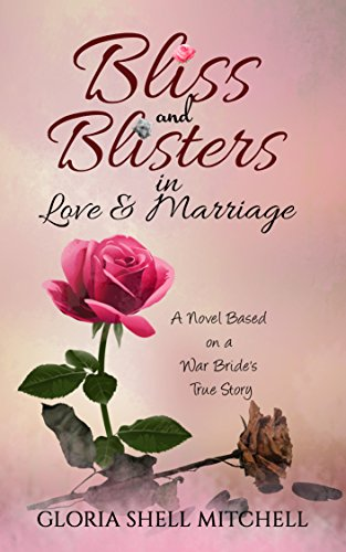 Bliss and Blisters in Love & Marriage: A Novel Based on a...