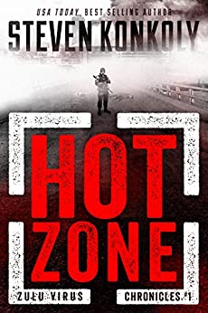HOT ZONE: A Post-Apocalyptic Conspiracy Thriller (The Zulu Virus Chronicles Book 1) by [Steven Konkoly]