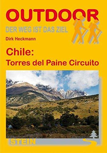 Chile: Torres del Paine Circuito: Der Weg ist das Ziel