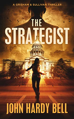 The Strategist: A Riveting Crime Thriller (Grisham/Sullivan Book 1) by [John Hardy Bell]