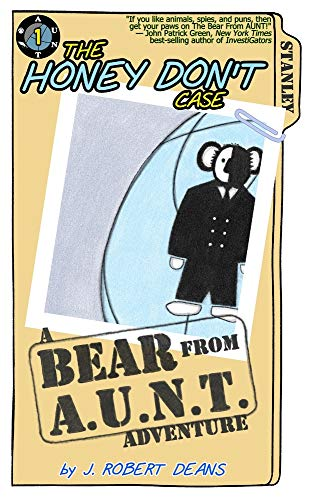The Honey Don't Case: A Bear From AUNT Adventure (1)