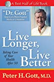 Live Longer, Live Better: Taking Care of Your Health After 50 (The Best Half of Life)
