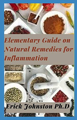 Elementary Guide on Natural Remedies for Inflammation