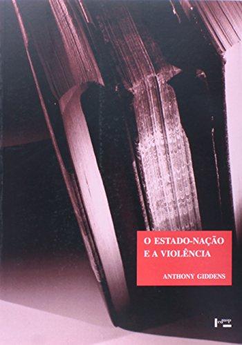 O Estado-Nação e a Violência. Segundo Volume de Uma Crítica Contemporânea ao Materialismo Histórico - Coleção Clássicos