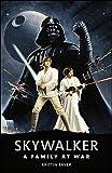Star Wars Skywalker – A Family At War (English Edition)