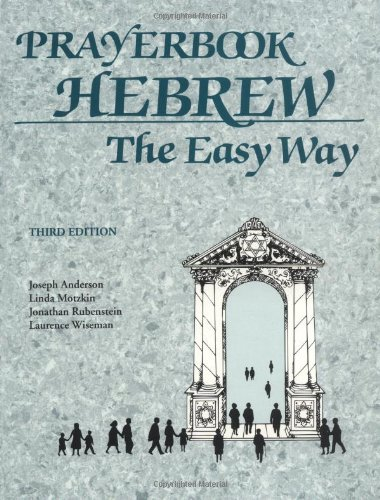 Compare Textbook Prices for Prayerbook Hebrew the Easy Way 3rd Edition ISBN 9780939144327 by Joseph Anderson,Linda Motzkin,Jonathan Rubinstein,Laurence Wiseman