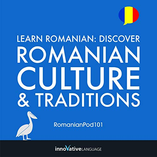 Learn Romanian: Discover Romanian Culture & Traditions cover art