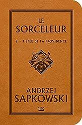 Sorceleur - L'Épée de la providence d'Andrzej Sapkowski