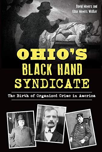 Ohio's Black Hand Syndicate: The Birth of Organized Crime in America (True Crime) (English Edition)